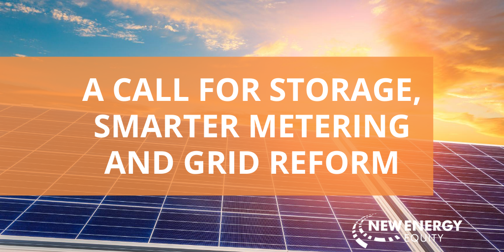 A call for Storage, Smarter Metering and Grid Reform