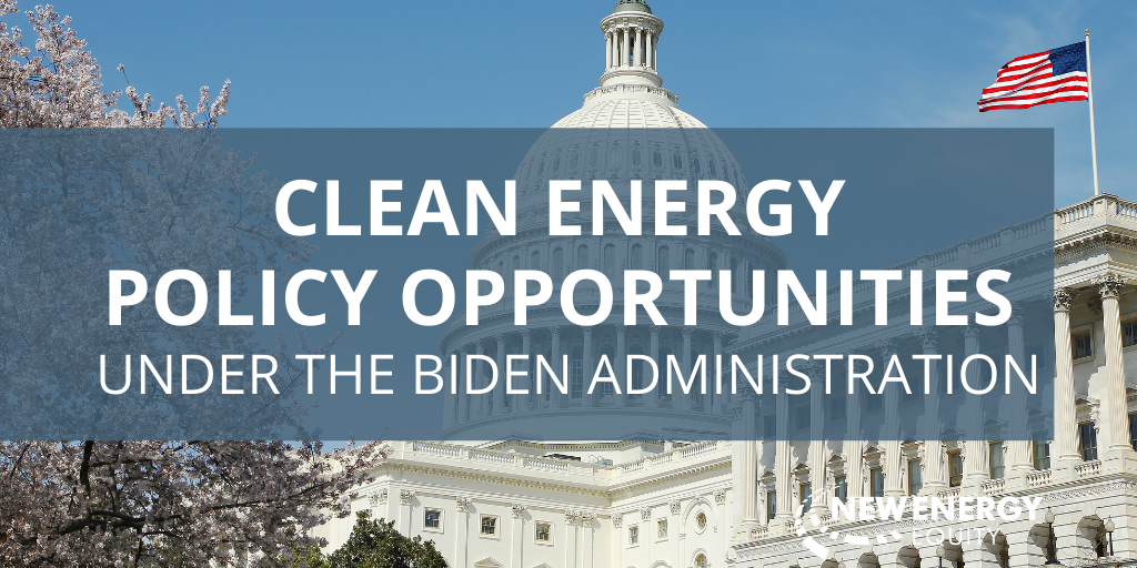 Clean Energy Policy Opportunities Under The Biden Administration
