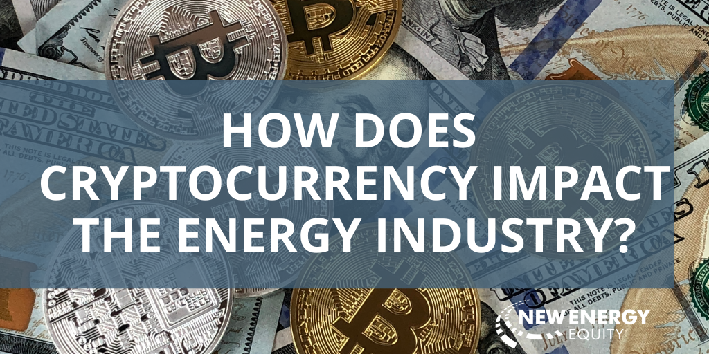 How Does Cryptocurrency Impact The Energy Industry?